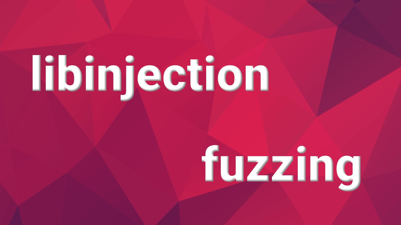 libinjection: fuzz to bypass