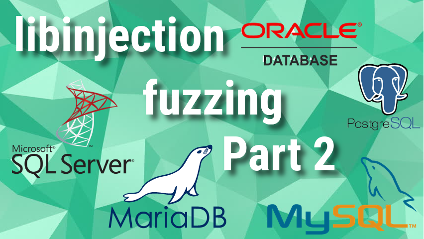 Part 2. libinjection: different databases fuzzing